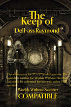 The Keep of Dell-ass Raymond - A Worlds Without Number Compatible Adventure