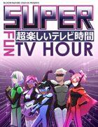 Super Fun TV Hour