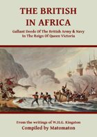 The British In Africa: Gallant Deeds In The Reign Of Queen Victoria