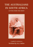 The Australians In South Africa: Letters From The Front (Second Boer War)