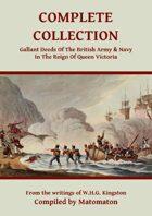 Gallant Deeds In The Reign Of Queen Victoria (Complete) [BUNDLE]