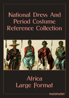 Africa: Large Format National Dress & Period Costume Reference Collection