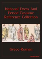 Greco-Roman: National Dress & Period Costume Reference Collection