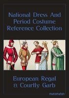 European Regal, Courtly & Religious Garb: National Dress & Period Costume Reference Collection
