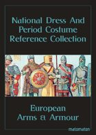 European Arms, Armour & Uniforms: National Dress & Period Costume Reference Collection
