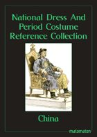 China: National Dress & Period Costume Reference Collection