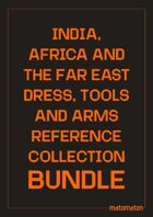 India, Africa & The East Dress, Tools & Arms [BUNDLE]