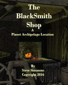 The Blacksmith Shop a Planet Archipelago Location
