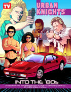 Into the '80s: An Urban Knights Sourcebook