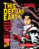 THIS DEFIANT EARTH—1950s Sci-Fi Roleplaying: GMs' Guide