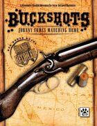 Buckshots: Johnny Comes Marching Home