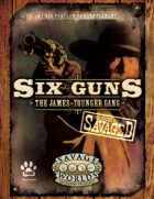 Savaged Six Guns: The James-Younger Gang