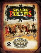 Savaged Pardners Vol 5