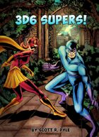 3D6 Supers!