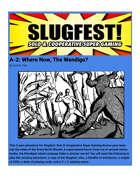 Slugfest A-2: Where Now, The Wendigo?