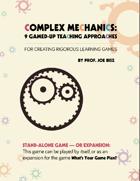Complex Mechanics: 9 Gamed-Up Teaching Approaches