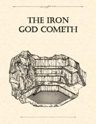Adventure Framework 15: The Iron God Cometh