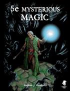5e Mysterious Magic