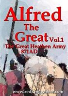 Alfred the Great The Great Heathen Army 871AD