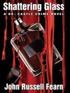 Shattering Glass: A Dr. Castle Crime Novel