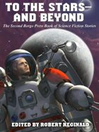 To the Stars -- and Beyond: The Second Borgo Press Book of Science Fiction Stories