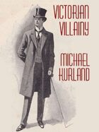 Victorian Villainy: A Collection of Moriarty Stories