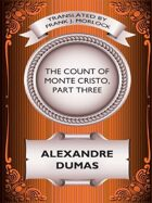 The Count of Monte Cristo, Part Three