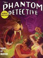 The Phantom Detective: Fangs of Murder: Fangs of Murder
