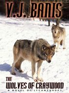 The Wolves of Craywood: A Novel of Lycanthropy