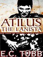 Atilus the Lanista: The Saga of Atilus, Book Three