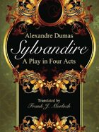 Sylvandire: A Play in Four Acts