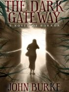 The Dark Gateway: A Novel of Horror
