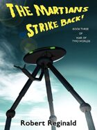 The Martians Strike Back!: War of Two Worlds, Book Three