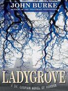 Ladygrove: A Dr. Caspian Novel of Horror