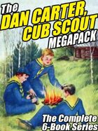 The Dan Carter, Cub Scout Megapack: The Complete 6-Book Series and More
