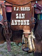 San Antone: An Historical Novel