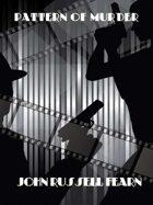 Pattern of Murder: A Classic Crime Novel