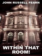 Within That Room!: A Tale of Horror
