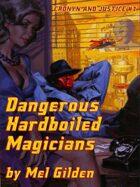 Dangerous Hardboiled Magicians: A Fantasy Mystery