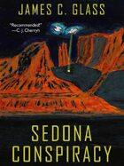 Sedona Conspiracy: A Science Fiction Novel