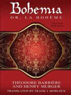 Bohemia; or, La Bohème: A Play in Five Acts