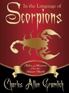 In the Language of Scorpions: Tales of Horror from the Inner Dark