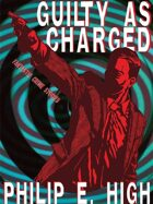 Guilty as Charged: Fantastic Crime Stories