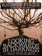 Looking Backward in Darkness: Tales of Fantasy and Horror