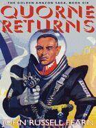 Quorne Returns: The Golden Amazon Saga, Book Six