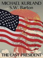 The Last President: A Novel of an Alternative America