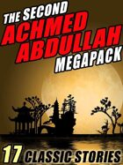 The Second Achmed Abdullah Megapack: 17 Classic Stories
