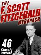 The F. Scott Fitzgerald Megapack: 46 Classic Works