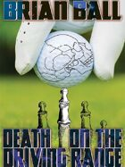 Death on the Driving Range