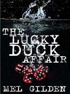 The Lucky Duck Affair: A Tale of Mystery